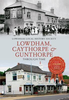 Lowdham, Caythorpe & Gunthorpe Through Time - Lowdham Local History Society