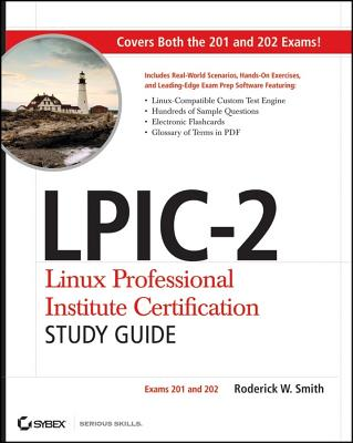 Lpic-2: Linux Professional Institute Certification Study Guide  (Exams 201 and 202) - Smith, Roderick W.