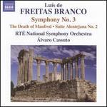 Lu�s de Freitas Branco: Symphony No. 3; The Death of Manfred; Suite Alentejana No. 2