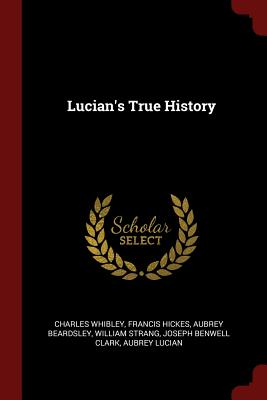 Lucian's True History - Whibley, Charles