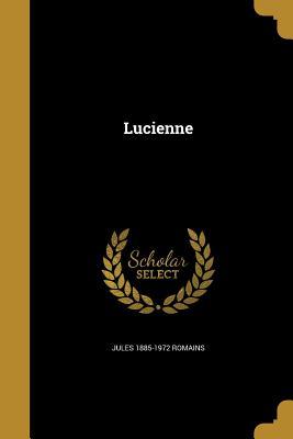 Lucienne - Romains, Jules