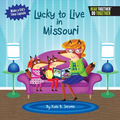 Lucky to Live in Missouri - Jerome, Kate B