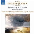 Ludvig Irgens-Jensens: Symphony in D minor; Passacaglia