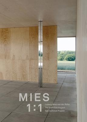 Ludwig Mies Van Der Rohe: Mies 1:1, Das Golfklub-Projekt in Krefeld - Van Der Rohe, Mies (Contributions by), and Lange, Christiane (Editor), and Robbrecht, Paul (Editor)
