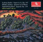 Ludwig Spohr: Septet; Sigfrid Karg-Elert: Jugend; Elfride Andrée: Quintet