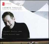 Ludwig Thuille: Complete Keyboard Works - Alasdair Beatson (piano); David Dunnett (organ)