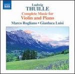 Ludwig Thuille: Complete Music for Violin and Piano