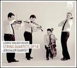 Ludwig van Beethoven: String Quartets Op. 18