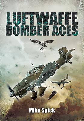 Luftwaffe Bomber Aces - Spick, Mike