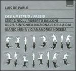 Luis de Pablo: Casi un Espejo; Passio