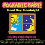 Lullaby Renditions of Good Day, Goodnight