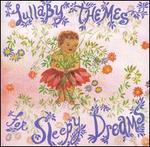 Lullaby Themes for Sleepy Dreams