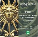 Lully: Les divertissements de Versailles (Grandes sc�nes lyriques)