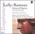 Lully-Rameau: Scènes d'Opéras en forme de suites