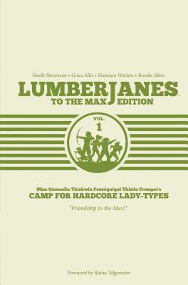Lumberjanes to the Max Vol. 1 - Watters, Shannon, and Ellis, Grace, and Stevenson, Noelle