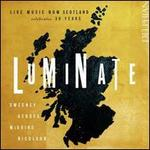 Luminate: Live Music Now Scotland Celebrates 30 Years