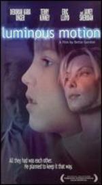 Luminous Motion - Bette Gordon