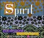 Luminous Spirit Chants of Hildegard von Bingen