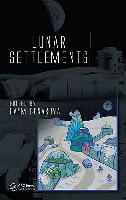 Lunar Settlements - Benaroya, Haym (Editor)