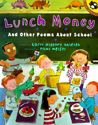Lunch Money: And Other Poems about School - Shields, Carol Diggory