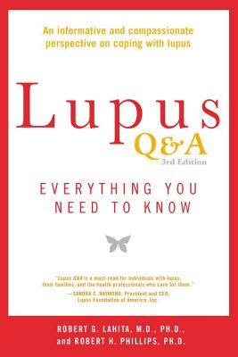 Lupus Q&A Revised and Updated, 3rd Edition: Everything You Need to Know - Lahita, Robert G, Professor