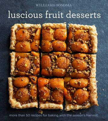 Luscious Fruit Desserts - The Editors of Williams-Sonoma