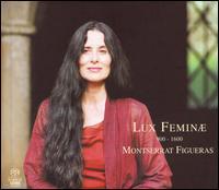 Lux Feminæ, 900-1600  - Arianna Savall (soprano); Begona Olavide (percussion); Begona Olavide (psaltery); Begona Olavide (mezzo-soprano);...
