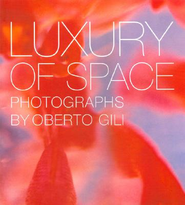 Luxury of Space - Gill, Oberto, and Gili, Oberto (Photographer)