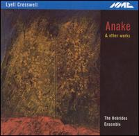 Lyell Cresswell: Anake & Other Works - Daniel Bell (violin); Hebrides Ensemble; Peter Evans (piano); William Conway (cello)