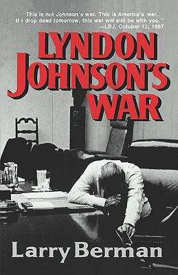 Lyndon Johnson's War: The Road to Stalemate in Vietnam - Berman, Larry