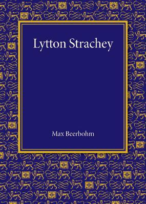Lytton Strachey: The Rede Lecture 1943 - Beerbohm, Max, Sir