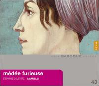 Médée Furieuse - Ensemble Amarillis; Stéphanie d'Oustrac (mezzo-soprano); Violaine Cochard (harpsichord)