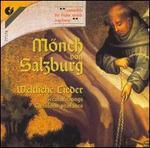 M�nch von Salzburg: Weltliche Lieder