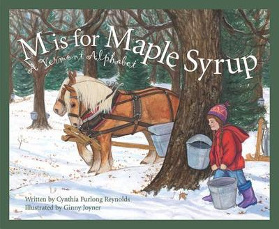 M Is for Maple Syrup: A Vermon - Reynolds, Cynthia Furlong, and Shoulders, Michael, and Joyner, Ginny (Illustrator)