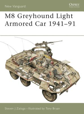 M8 Greyhound Light Armored Car 1941-91 - Zaloga, Steven J, M.A.