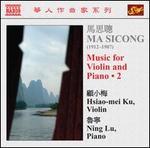 Ma Si-cong: Music for Violin and Piano, Vol. 2