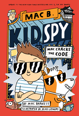 Mac Cracks the Code (Mac B., Kid Spy #4), Volume 4 - Barnett, Mac, and Lowery, Mike (Illustrator)
