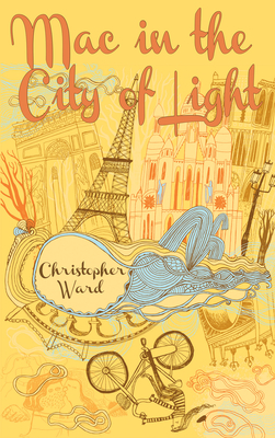 Mac in the City of Light - Ward, Christopher