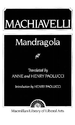 Machiavelli: Mandragola - Paolucci, Anne, and Paolucci, Henry