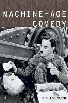 Machine-Age Comedy - North, Michael