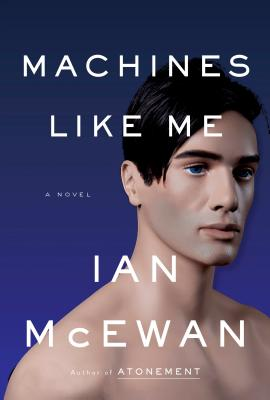 Machines Like Me - McEwan, Ian