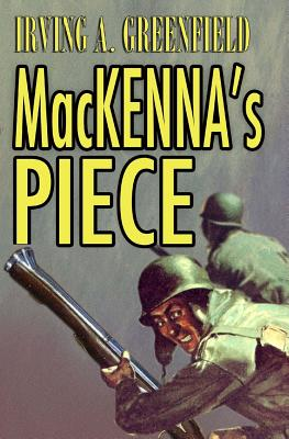 MacKenna's Piece - Greenfield, Irving A, and Parris, Ben (Editor)