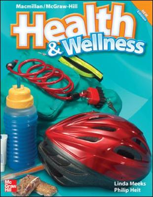 Macmillan/McGraw-Hill Health & Wellness, Grade 4, Student Edition - McGraw-Hill Education