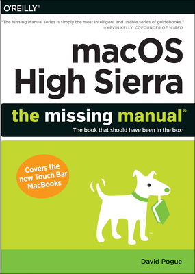 macOS High Sierra: The Missing Manual: The Book That Should Have Been in the Box - Pogue, David