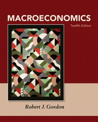 Macroeconomics Plus New Myeconlab with Pearson Etext -- Access Card Package - Gordon, Robert J
