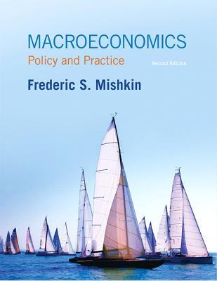 Macroeconomics: Policy and Practice - Mishkin, Frederic S.