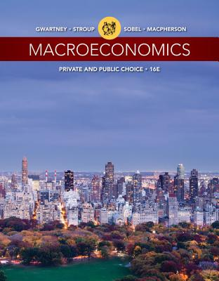 Macroeconomics: Private and Public Choice - Gwartney, James D