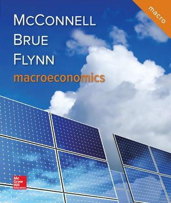 Macroeconomics - McConnell, Campbell R, and Brue, Stanley L, and Flynn, Sean Masaki, Dr.