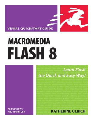 Macromedia Flash 8 for Windows and Macintosh - Ulrich, Katherine