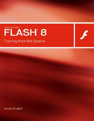 Macromedia Flash 8: Training from the Source - English, James